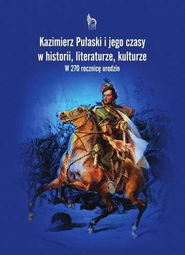 Kazimierz_Pulaski_i_jego_czasy_w_historii__literaturze__kulturze._W_270_rocznice_urodzin