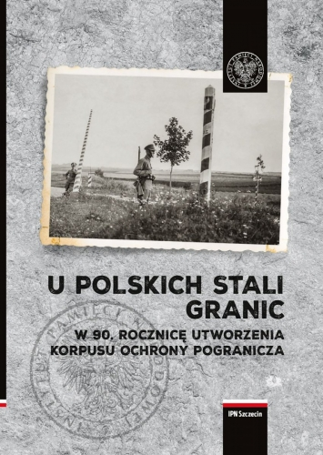 U_polskich_stali_granic._W_90._rocznice_utworzenia_Korpusu_Ochrony_Pogranicza