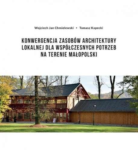 Konwergencja_zasobow_architektury_lokalnej_dla_wspolczesnych_potrzeb_na_terenie_Malopolski