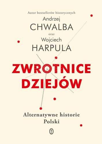 Zwrotnice_dziejow._Alternatywne_historie_Polski