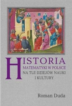 Historia_matematyki_w_Polsce_na_tle_dziejow_nauki_i_kultury
