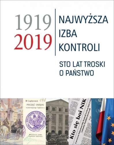 1919_2019_Najwyzsza_Izba_Kontroli._Sto_lat_troski_o_panstwo