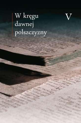 W_kregu_dawnej_polszczyzny_V