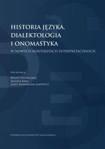 Historia_jezyka__dialektologia_i_onomastyka_w_nowych_kontekstach_interpretacyjnych