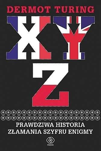 X__Y__Z._Prawdziwa_historia_zlamania_szyfru_Enigmy