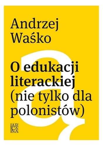 O_edukacji_literackiej__nie_tylko_dla_polonistow_