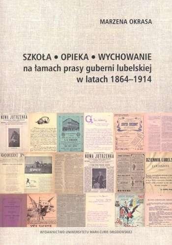 Szkola__opieka__wychowanie_na_lamach_prasy_guberni_lubelskiej_w_latach_1864_1914