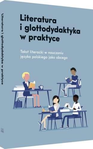 Literatura_i_glottodydaktyka_w_praktyce._Tekst_literacki_w_nauczaniu_jezyka_polskiego_jako_obcego
