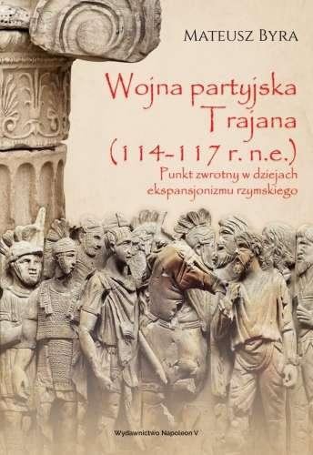 Wojna_partyjska_Trajana__114_117_r.n.e._._Punkt_zwrotny_w_dziejach_ekspansjonizmu_rzymskiego