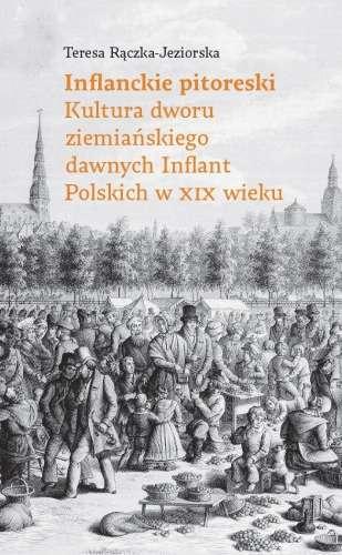 Inflanckie_pitoreski._Kultura_dworu_ziemianskiego_dawnych_Inflant_Polskich_w_XIX_wieku
