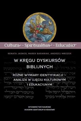 W_kregu_dyskursow_biblijnych._Rozne_wymiary_identyfikacji___analiza_w_ujeciu_kulturowym_i_edukacyjnym