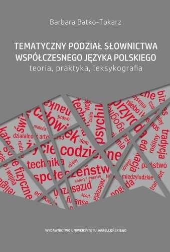 Tematyczny_podzial_slownictwa_wspolczesnego_jezyka_polskiego._Teoria__praktyka__leksykografia