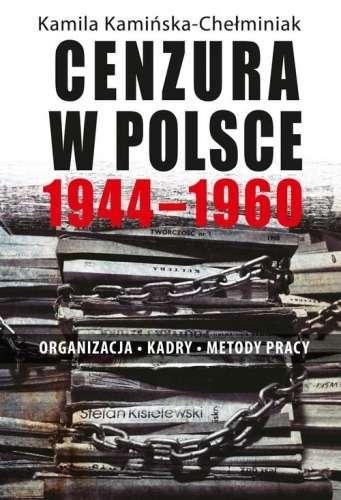 Cenzura_w_Polsce_1944_1960._Organizacja._Kadry._Metody_pracy