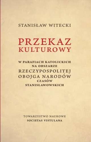 Przekaz_kulturowy_w_parafiach_katolickich_na_obszarze_Rzeczypospolitej_Obojga_Narodow_czasow_stanislawowskich