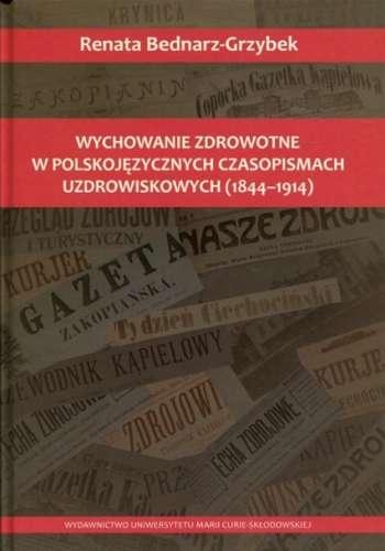 Wychowanie_zdrowotne_w_polskojezycznych_czasopismach_uzdrowiskowych__1844_1914_