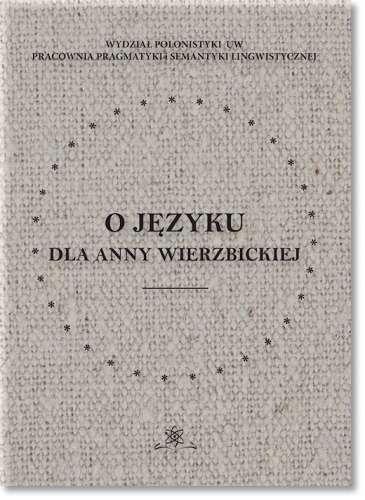 O_jezyku._Dla_Anny_Wierzbickiej