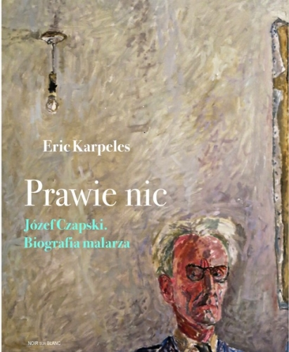 Prawie_nic._Jozef_Czapski._Biografia_malarza