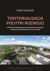 Terytorializacja_polityki_rozwoju._Wdrazanie_Zintegrowanych_inwestycji_Terytorialnych_w_obszarach_funkcjonowania_miast_w