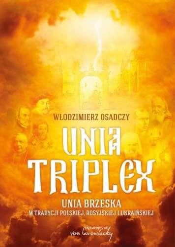 Unia_triplex._Unia_brzeska_w_tradycji_polskiej__rosyjskiej_i_ukrainskiej