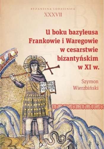 U_boku_bazyleusa._Frankowie_i_Waregowie_w_cesarstwie_bizantynskim_w_XI_w.