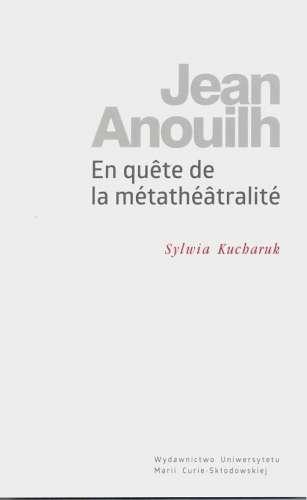 Jean_Anouilh._En_quete_de_la_metatheatralite