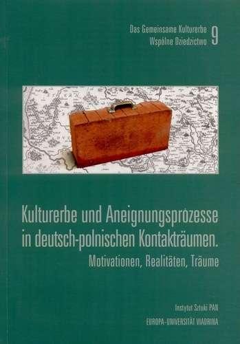 Kulturerbe_und_Aneignungsprozesse_in_deutsch_polnischen_Kontaktraumen._Motivationen__Realitaten__Traume