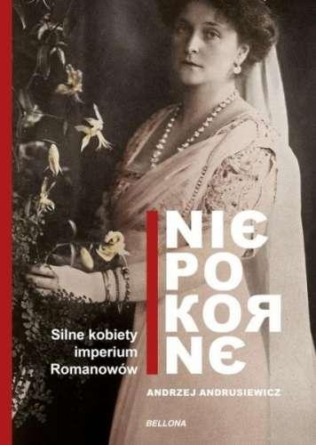 Niepokorne._Silne_kobiety_imperium_Romanowow