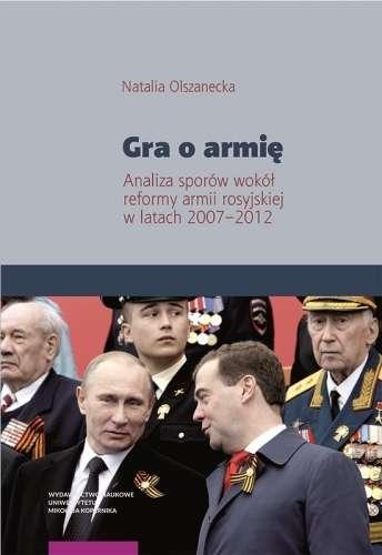 Gra_o_armie._Analiza_sporow_wokol_reformy_armii_rosyjskiej_w_latach_2007_2012