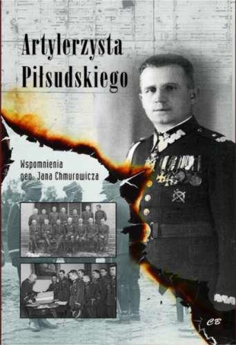Artylerzysta_Pilsudskiego._Wspomnienia_gen._Jana_Chmurowicza