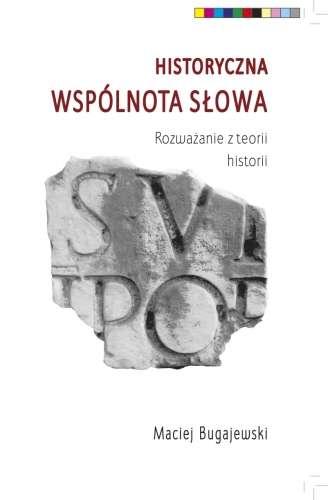 Historyczna_wspolnota_slowa._Rozwazanie_z_teorii_historii