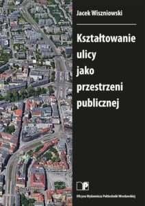 Ksztaltowanie_ulicy_jako_przestrzeni_publicznej