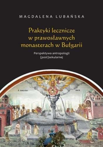 Praktyki_lecznicze_w_prawoslawnych_monasterach_w_Bulgarii._Perspektywa_antropologii__post_sekularnej