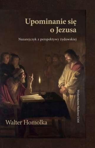 Upominanie_sie_o_Jezusa._Nazarejczyk_z_perspektywy_zydowskiej