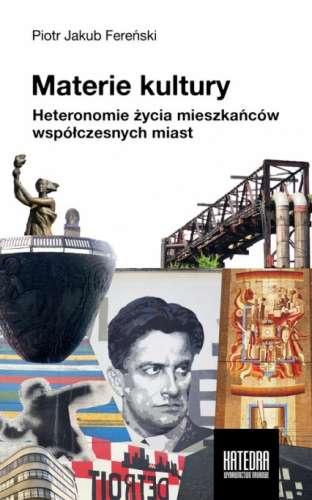 Materie_kultury._Heteronomie_zycia_mieszkancow_wspolczesnych_miast