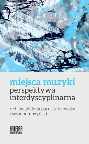 Miejsca_muzyki._Perspektywa_interdyscyplinarna