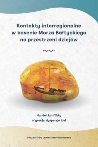 Kontakty_interregionalne_w_basenie_Morza_Baltyckiego_na_przestrzeni_dziejow._Handel__konflikty__migracje__dyspersja_idei