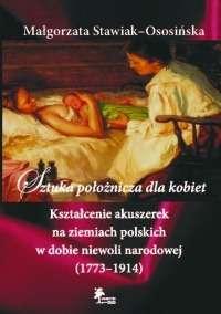 Sztuka_poloznicza_dla_kobiet._Ksztalcenie_akuszerek_na_ziemiach_polskich_w_dobie_niewoli_narodowej__1773_1914_
