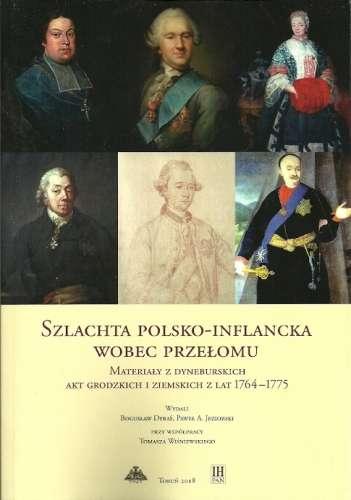 Szlachta_polsko_inflancka_wobec_przelomu._Materialy_z_dyneburskich_akt_grodzkich_i_ziemskich_z_lat_1764_1775