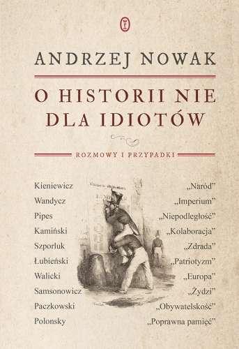 O_historii_nie_dla_idiotow._Rozmowy_i_przypadki