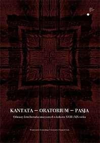 Kantata___oratorium___pasja._Odmiany_form_literacko_muzycznych_w_kulturze_XVIII_i_XIX_wieku