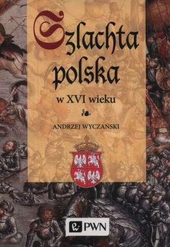 Szlachta_polska_w_XVI_wieku