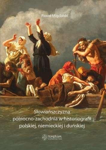 Slowianszczyzna_polnocno_zachodnia_w_historiografii_polskiej__niemieckiej_i_dunskiej