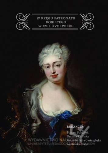W_kregu_patronatu_kobiecego_w_XVII_XVIII_wieku