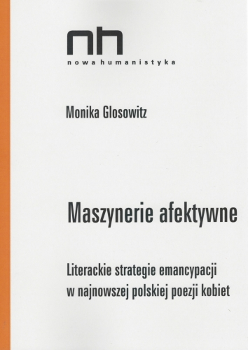 Maszynerie_afektywne._Literackie_strategie_emancypacji_w_najnowszej_polskiej_poezji_kobiet