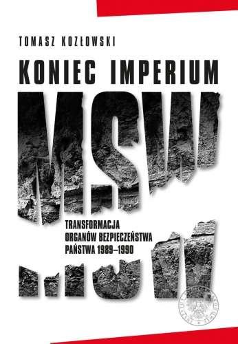 Koniec_imperium_MSW._Transformacja_organow_bezpieczenstwa_panstwa_1989_1990