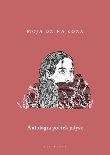 Moja_dzika_koza._Antologia_poetek_jidysz