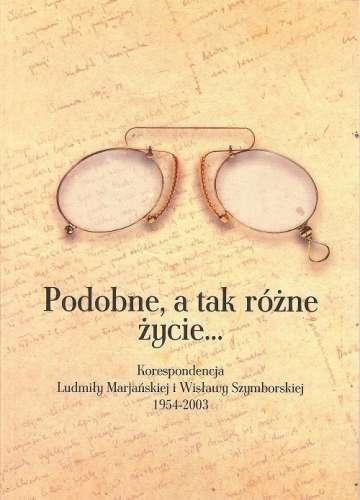 Podobne__a_tak_rozne_zycie..._Korespondencja_Ludmily_Marjanskiej_i_Wislawy_Szymborskiej_1954_2003