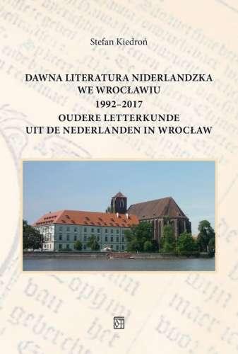 Dawna_literatura_niderlandzka_we_Wroclawiu_1992_2017___Oudere_Letterkunde_Uit_De_Nederlanden_in_Wroclaw