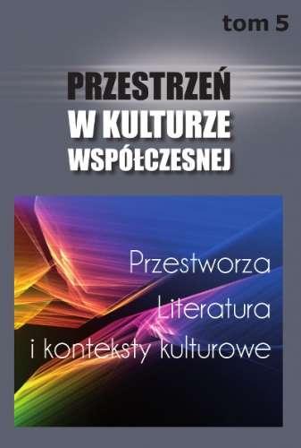 Przestrzen_w_kulturze_wspolczesnej__t._5__Przestworza__literatura_i_konteksty_kulturowe