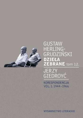Dziela_zebrane_t.12._Jerzy_Giedroyc._Korespondencja_vol.1._1944_1966